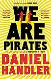 We are pirates / Daniel Handler