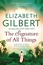 The Signature of All Things by Elizabeth…