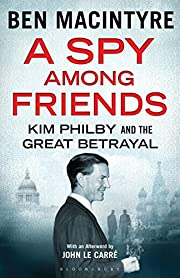 Spy Among Friends, A: Kim Philby and the…