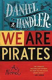 We Are Pirates – tekijä: Daniel Handler