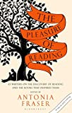The pleasure of reading / edited by Antonia Fraser