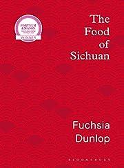 The Food of Sichuan – tekijä: Fuchsia…