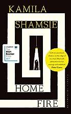 Home Fire by Shamsie Kamila