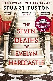 The Seven Deaths of Evelyn Hardcastle door…