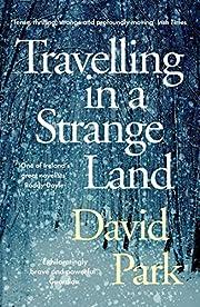 Travelling in a Strange Land: Winner of the…