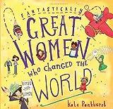 Fantastically great women who changed the world / Kate Pankhurst