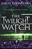 The twilight watch / Sergei Lukyanenko ; translated from the Russian by Andrew Bromfield