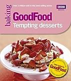 Good Food: Tempting Desserts: Triple-tested…
