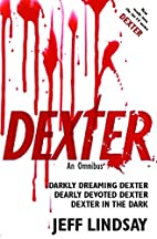 Dexter: An Omnibus by Jeff Lindsay
