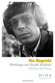 No regrets : writings on Scott Walker av Rob…