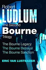 Robert Ludlum: the Second Bourne Trilogy by…