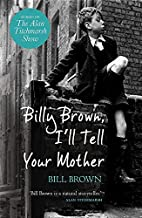 Billy Brown, I'll Tell Your Mother by Bill…