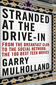 Stranded at the Drive-In: The 100 Best Teen…