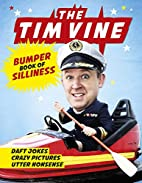 The Tim Vine Bumper Book of Silliness: Daft…