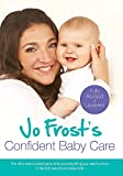 Jo Frost's Confident Baby Care: Everything You Need To Know For The First Year From UK's Most Trusted Nanny Book