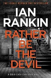 Rather be the devil por Ian Rankin