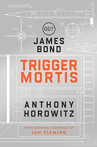 Trigger Mortis: A James Bond Novel, Ian Fleming and Anthony Horowitz