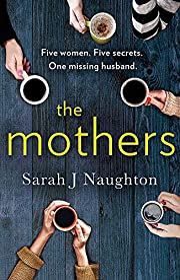 The Mothers: Five women. Five secrets. One…