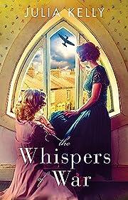 The Whispers of War – tekijä: Julia Kelly