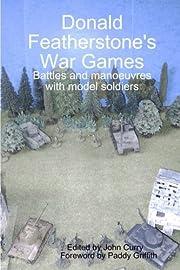 Donald Featherstone's War Games por John…