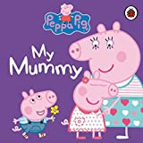 Peppa Pig: My Mummy First Board Storybook