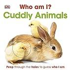 Who am I? Cuddly Animals by DK