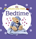 Touch and Feel Bedtime (DK Touch & Feel) by…
