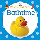 Touch and Feel Bathtime by n/a