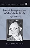 Barth's Interpretation of the Virgin Birth: A Sign of Mystery book cover