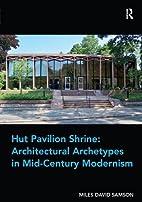 Hut Pavilion Shrine: Architectural…