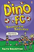 Transfer Trouble (Dino F.C.) by Keith…