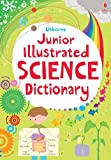 Usborne Junior Illustrated Science Dictionary / Sarah Kahn and Lisa Jane Gillespie ; edited by Kirsteen Rogers ; illustrated by Lizzie Barber