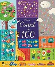 Count to 100 de Felicity Brooks