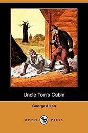 Uncle Tom's Cabin (Dodo Press) – tekijä:…