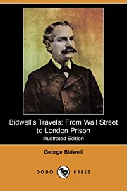 Bidwell's Travels: From Wall Street to…