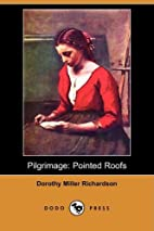 Pointed Roofs by Dorothy Miller Richardson