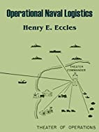 Operational Naval Logistics by Henry E.…