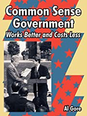 Common Sense Government: Works Better and…