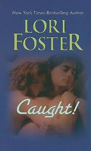 Caught! (Taken! / Say Yes) de Lori Foster