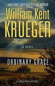 Ordinary grace por William Kent Krueger