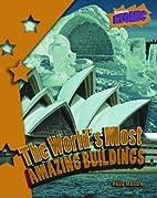 The World's Most Amazing Buildings (Raintree…