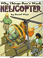 Why things don't work. Helicopter by David…