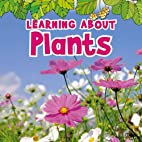 Learning About Plants (The Natural World) by…