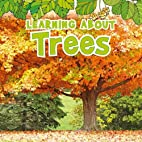 Learning About Trees (The Natural World) by…