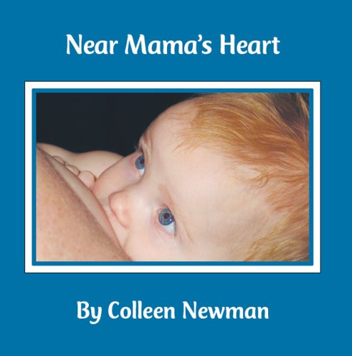 Near Mama's Heart by Colleen Newman