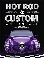 Hot Rod & Custom Chronicle de Thom Taylor