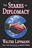 The stakes of diplomacy / by Walter Lippmann..