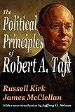 The political principles of Robert A. Taft / by Russell Kirk & James McClellan