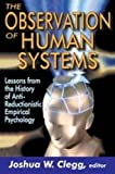 The observation of human systems : lessons from the history of anti-reductionistic empirical psychology / [edited by] Joshua W. Clegg