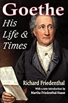 Goethe: His Life and Times by Richard…